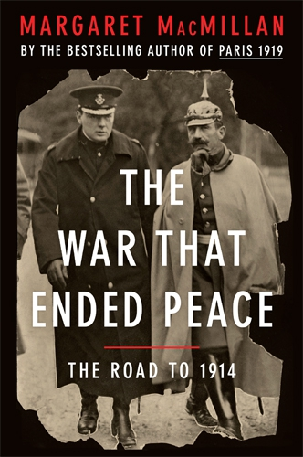 The War That Ended Peace: The Road to 1914, de Margaret MacMillan