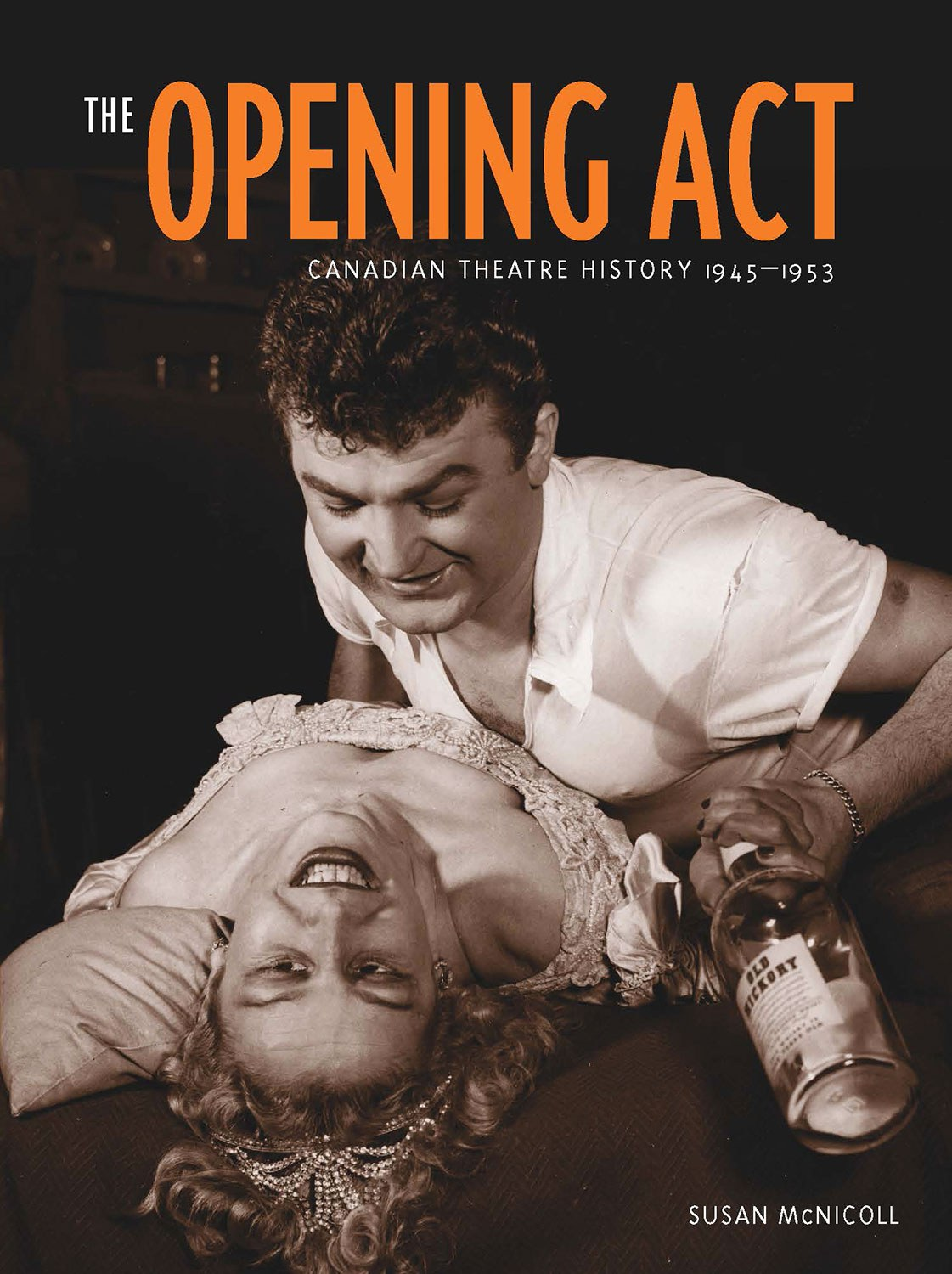 The Opening Act: Canadian Theatre History 1945-1953, de Susan McNicoll. Ronsdale Press, 2012.